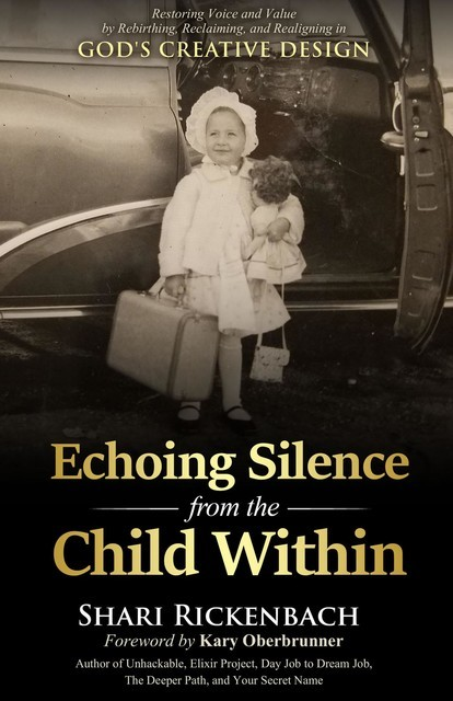 Echoing Silence from the Child Within, Shari Rickenbach
