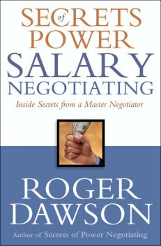 Secrets of Power Salary Negotiating, Roger Dawson