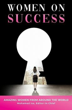 Women On Success, Mohamed Isa, AMAZING WOMEN FROM AROUND THE WORLD