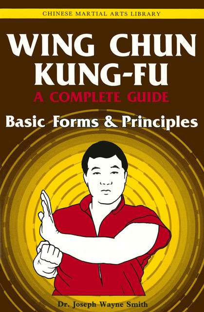 Wing Chun Kung-Fu Volume 1, Joseph Smith