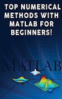 Top Numerical Methods With Matlab For Beginners, Andrei Besedin