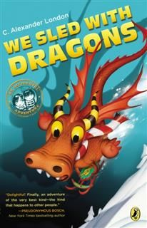We Sled With Dragons, C. Alexander London