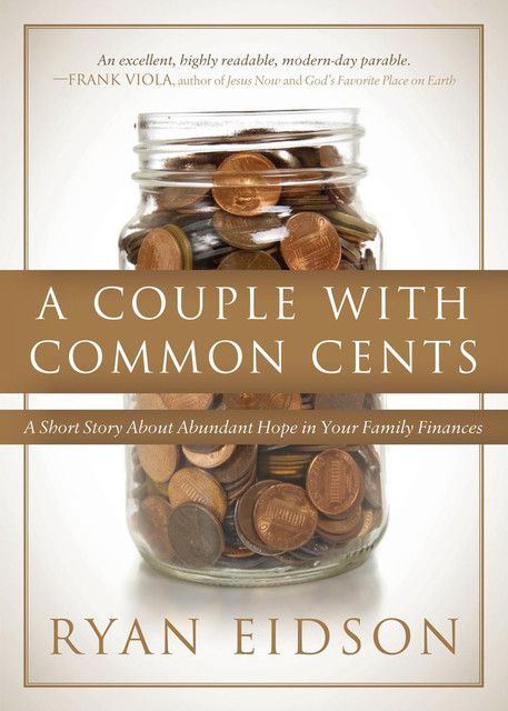A Couple With Common Cents, Ryan Eidson