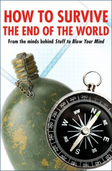 How to Survive the End of the World, HowStuffWorks