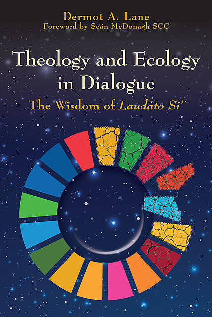 Theology and Ecology in Dialogue, Dermot Lane