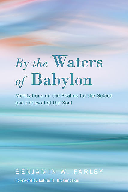 By the Waters of Babylon, Benjamin W. Farley