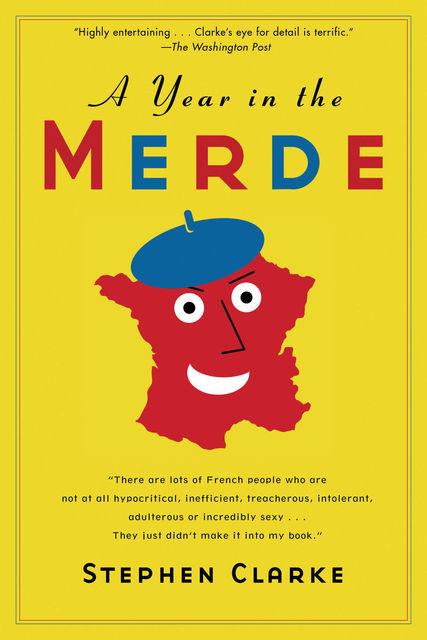 A Year in the Merde, Stephen Clarke
