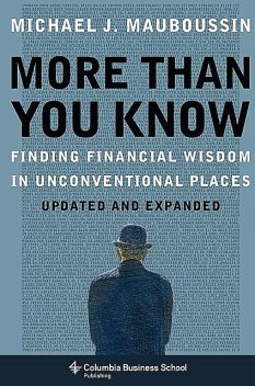 More Than You Know, Michael J.Mauboussin