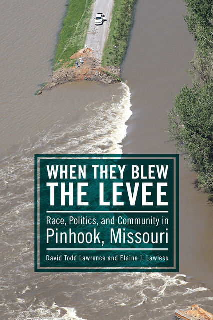 When They Blew the Levee, David Lawrence, ELAINE J. LAWLESS