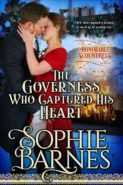 The Governess Who Captured His Heart (The Honorable Scoundrels Book 1), Sophie Barnes
