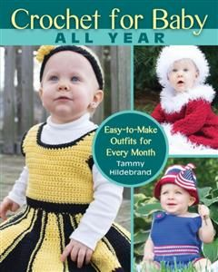 Crochet for Baby All Year, Tammy Hildebrand