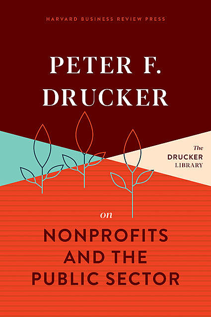 Peter F. Drucker on Nonprofits and the Public Sector, Peter Drucker