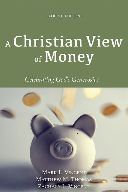 A Christian View of Money, Matthew Thomas, Mark Vincent