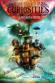 The Cabinet of Curiosities, Stefan Bachmann, Claire Legrand, Emma Trevayne, Katherine Catmull