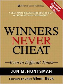 Winners Never Cheat: Even in Difficult Times, New and Expanded Edition, Jon, Glenn Beck, Huntsman