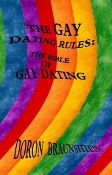 The Gay Dating Rules: The Bible of Gay Dating, Doron Braunshtein