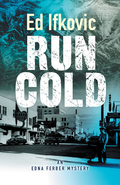 Run Cold, Ed Ifkovic