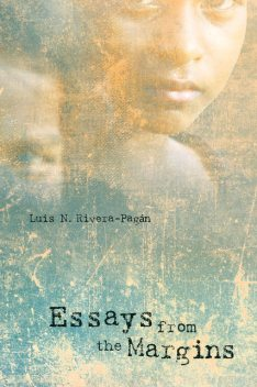Essays from the Margins, Luis N. Rivera-Pagán