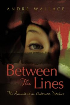 Between The Lines, Andre Wallace