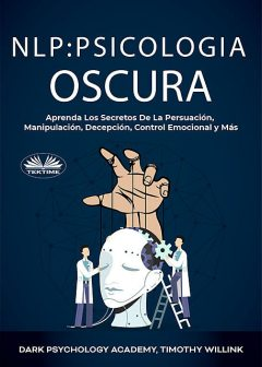 NLP Psicología Oscura, Timothy Willink, Dark Psychology Academy
