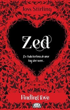 Finding Love. Zed, Joss Stirling