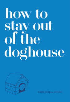 How to Stay Out of the Doghouse, Jason Musante, Josh Rubin, Partners, Spade