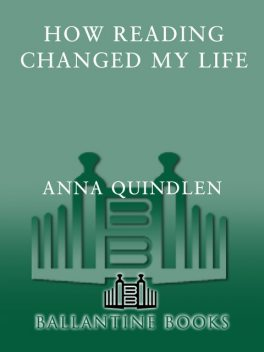 How Reading Changed My Life, Anna Quindlen