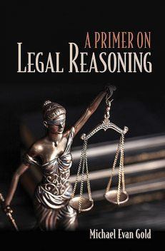 A Primer on Legal Reasoning, Michael Gold