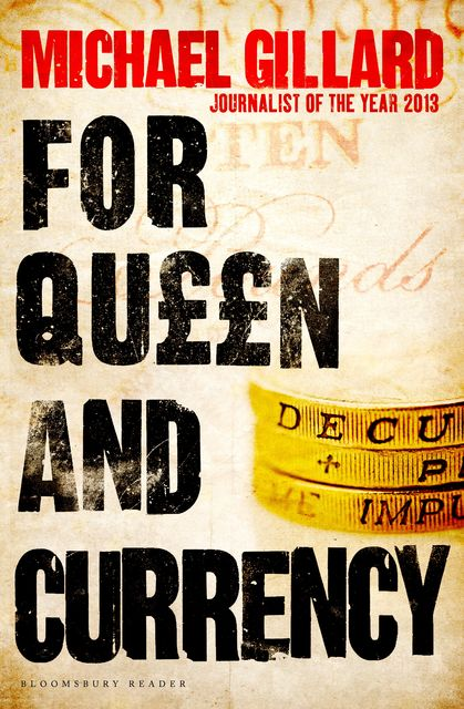 For Queen and Currency, Michael Gillard