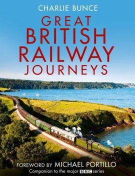 Great British Railway Journeys Text Only, Charlie Bunce