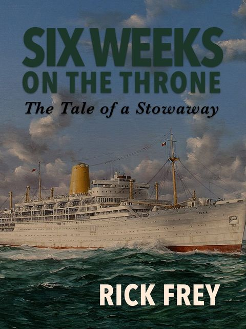 Six Weeks on the Throne: The Tale of a Stowaway, Rick Frey