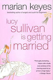 Lucy Sullivan Is Getting Married, Marian Keyes