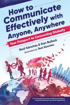 How to Communicate Effectively With Anyone, Anywhere, Dan Bullock