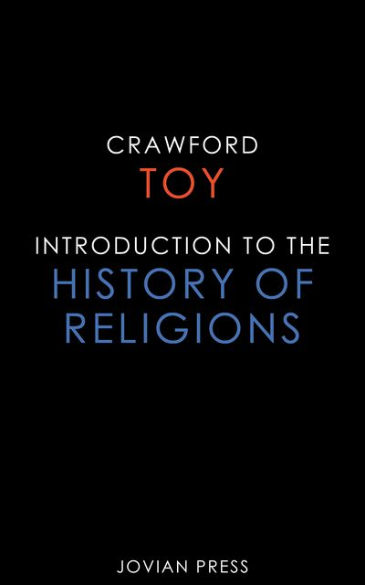 Introduction to the History of Religions, Crawford Toy