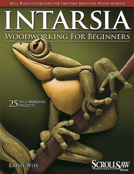 Intarsia Woodworking for Beginners, Kathy Wise