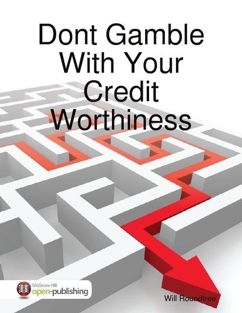 Dont Gamble With Your Credit Worthiness, Will Roundtree