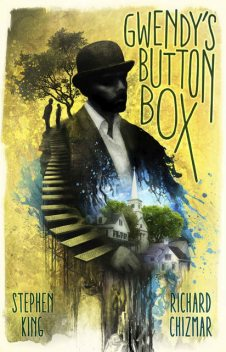 Gwendy's Button Box, Stephen King, Richard Chizmar