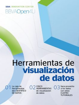 Ebook BBVA Open 4U Herramientas de visualización de datos, BBVA Innovation Center – BBVA Open4u
