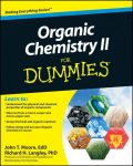 Organic Chemistry II For Dummies, Richard Langley, John Moore