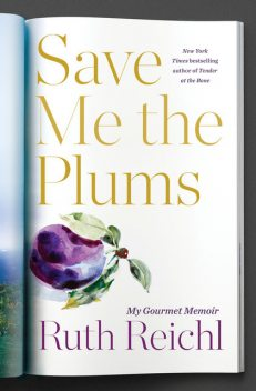 Save Me the Plums, Ruth Reichl