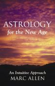Astrology for the New Age, Marc Allen