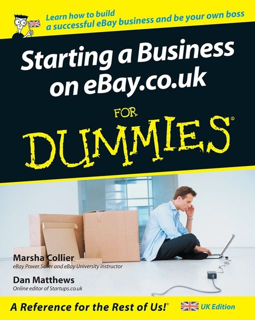 Starting a Business on eBay.co.uk For Dummies, Marsha Collier, Dan Matthews