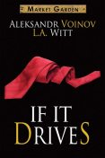 If It Drives (A Market Garden Tale), L.A.Witt, Voinov Aleksandr