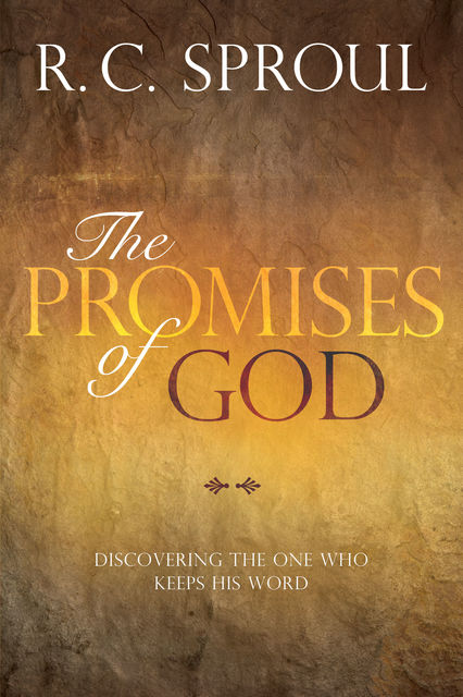 The Promises of God, R.C.Sproul