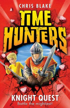 Knight Quest (Time Hunters, Book 2), Chris Blake