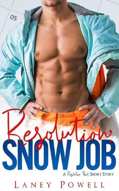 Snow Job (A Resolution Pact Short Story), Laney Powell