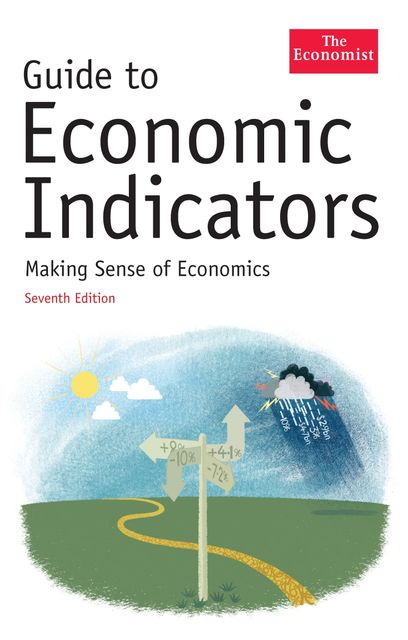 The Economist Guide To Economic Indicators, Richard Stutely