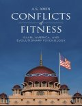 Conflicts of Fitness: Islam, America, and Evolutionary Psychology, A.S. Amin