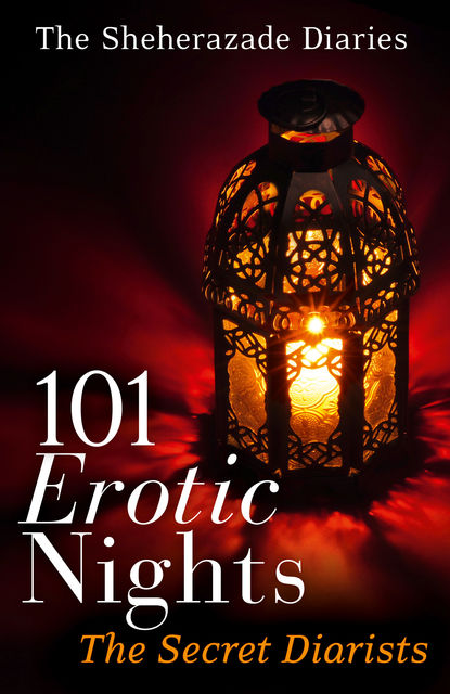 101 Erotic Nights: The Sheherazade Diaries, The Secret Diarists