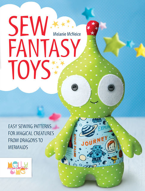 Sew Fantasy Toys, Melly McNeice
